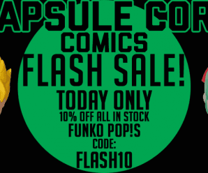 Capsule Corp Comics is having a Flash Sale Today Only! (Sponsored)